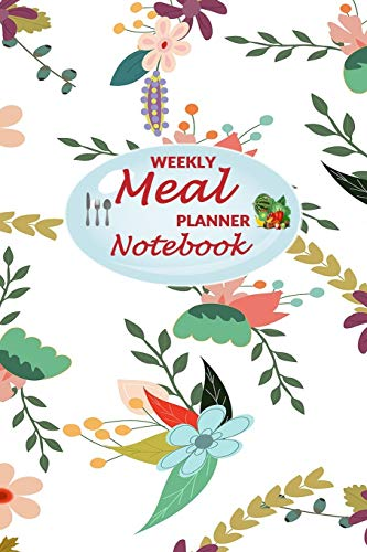 Preisvergleich Produktbild Weekly Meal Planner Notebook: 52 Weeks of Food Menu Planning with Grocery Shopping List,  Recipe pages Size 6x9 in / Cartoon Flowers Print