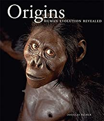 Origins: Human Evolution Revealed by Douglas Palmer (2010-09-20)