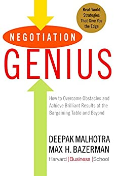 Negotiation Genius: How to Overcome Obstacles and Achieve Brilliant Results at the Bargaining Table and Beyond de [Malhotra, Deepak, Bazerman, Max]