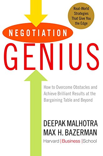 Negotiation Genius: How to Overcome Obstacles and Achieve Brilliant Results at the Bargaining Table and Beyond (English Edition)