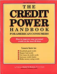 The Credit Power Handbook for American Consumers: How to Improve Your Credit in the Next 90 Days