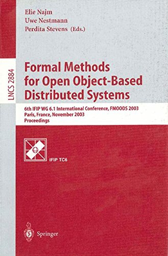 Formal Methods for Open Object-Based Distributed Systems: 6th IFIP WG 6.1 International Conference, FMOODS 2003, Paris, France, November 19.21, 2003, Proceedings (Lecture Notes in Computer Science)