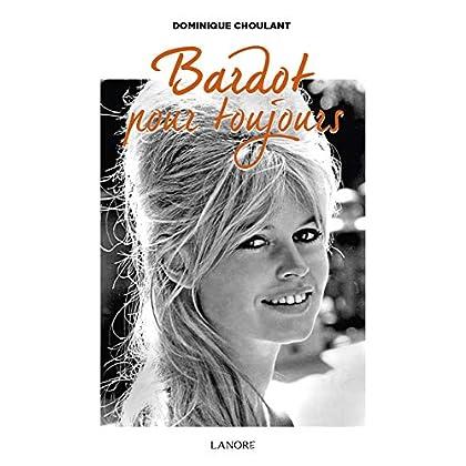 Bardot pour toujours