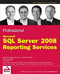 Professional Microsoft SQL Server 2008 Reporting Services by Paul Turley (2008-12-22)