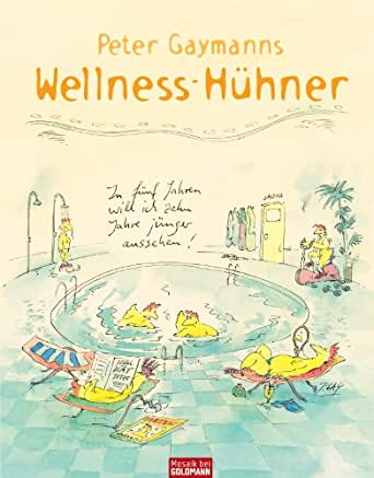 Wellness gutschein comic  Peter Gaymanns Wellness-Hühner eBook: Peter Gaymann: Amazon.de ...