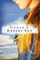 Under a Desert Sky by DiAnn Mills (2011-06-01)