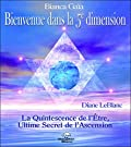 Bienvenue dans la 5è dimension - La Quintessence de l'Etre, Ultime Secret de l'Ascension