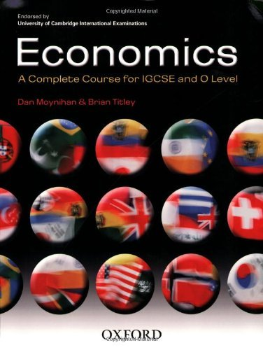 Economics: A Complete Course for IGCSE and O Level: Endorsed by University of Cambridge International Examinations by Brian Titley (2007-09-13)