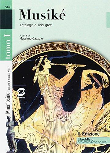 Musike. Antologia di lirici greci. Per le Scuole superiori. Con e-book. Con espansione online