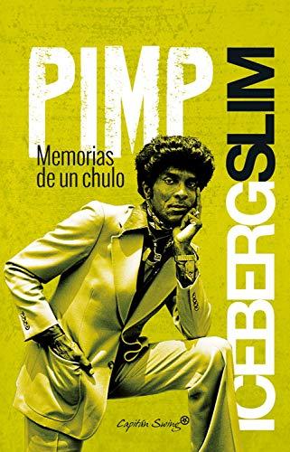 Pimp, memorias de un chulo (Colección ensayo)