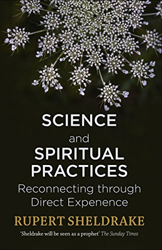 Science and Spiritual Practices: Reconnecting through direct experience (English Edition)
