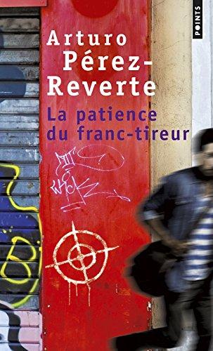 La Patience du franc-tireur par Arturo Perez-reverte