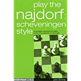 Play the Najdorf: Scheveningen Style: A Complete Repertoire for Black in This Most Dynamic of Openings