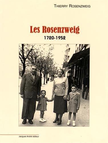 Les Rosenzweig : Une histoire de famille : Cracovie, Berlin, Villeurbanne (1720-1952)