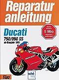 Ducati 750 SS / 900 SS ab Baujahr 1991 (Reparaturanleitungen)