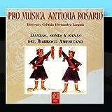 Sones, danzas y nanas del barroco latinoamericano by Conjunto Pro Musica Antiqua de Rosario (2011-01-26)