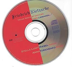 Friedrich Nietzsche - meine seele ist das lied eines liebenden - Stella Lunit Riebel (Sopran) - Anna Kirichchenko (Klavier)