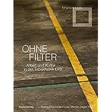 Ohne Filter: Arbeit und Kultur in der Tabakfabrik Linz (transblick)