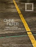 Produkt-Bild: Ohne Filter: Arbeit und Kultur in der Tabakfabrik Linz (transblick)