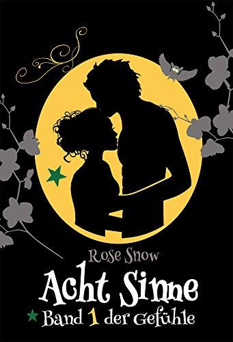 """Acht Sinne: Band 1 der Gefühle (""""8 Sinne"""" Fantasy-Saga 1) von [Rose Snow]"""