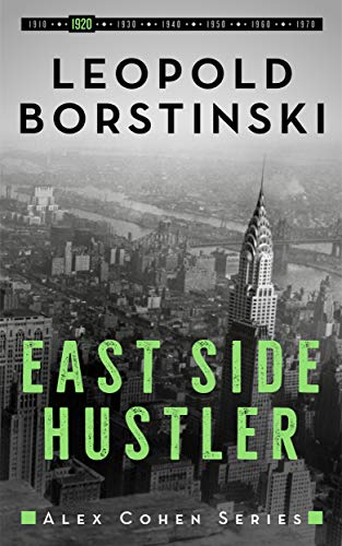 East Side Hustler (Alex Cohen Book 2) by [Borstinski, Leopold]