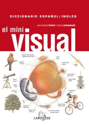 Diccionario Mini Visual Inglés-Español (Larousse - Diccionarios Visuales) por Jean-Claude Corbeil