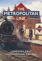 The Metropolitan Line: London's First Underground Railway