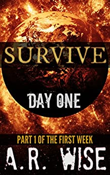 Survive - Day One by [Wise, A.R.]