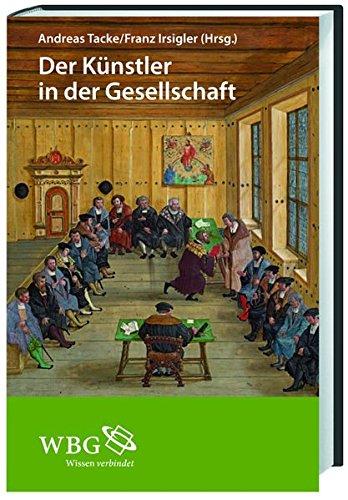 Der Künstler in der Gesellschaft: Einführungen zur Künstlersozialgeschichte des Mittelalters und der Frühen Neuzeit