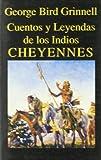 Cuentos y Leyendas de los Indios Cheyennes (Libros de los Malos Tiempos)