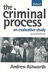 The Criminal Process: An Evaluative Study by Andrew Ashworth (1998-07-30)