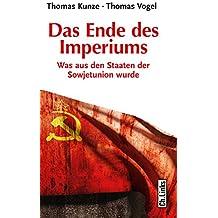 Das Ende des Imperiums: Was aus den Staaten der Sowjetunion wurde (Politik & Zeitgeschichte)