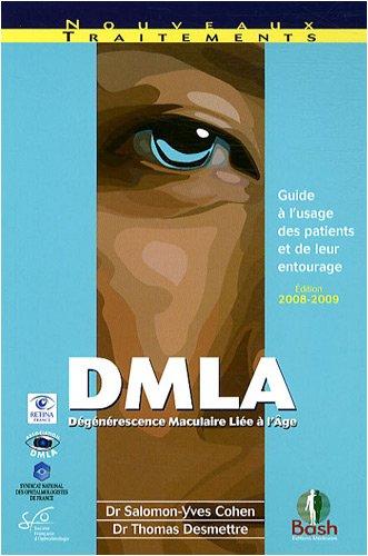 DMLA (Dégénérescence Maculaire Liée à l'Age) : Guide à l'usage des patients et de leur entourage