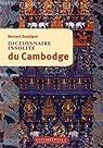 Dictionnaire insolite du Cambodge par Dupaigne