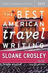 The Best American Travel Writing 2011 (2011-10-04)
