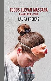Todos llevan máscara: Diario 1995-1996 par Laura Freixas