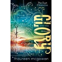 Glory (The Dust Chronicles) by Maureen McGowan (2014-06-10)