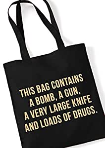 THIS bAG cONTAINS a bOMB a gUN, a vERY lARGE kNIFE aND lOADS oF dRUGS./pochette jutebeutel tote/noir