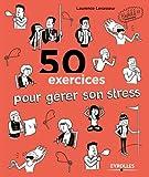 50 exercices pour gérer son stress