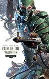Path of the Warrior (Warhammer 40,000 Novels: Path of the Eldar, Band 1)