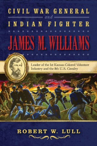 1895 Drucken (Civil War General and Indian Fighter James M. Williams (War and the Southwest, Band 12))