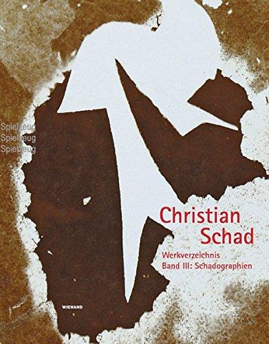 Christian Schad: Werkverzeichnis in 5 Bänden / Schadographien
