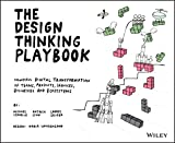 The Design Thinking Playbook: Mindful Digital Transformation of Teams, Products, Services, Businesses and Ecosystems - Michael Lewrick, Patrick Link, Larry Leifer
