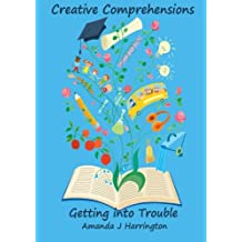 Creative Comprehensions: Getting into Trouble