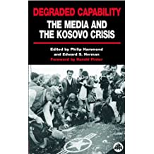 Degraded Capability: The Media and the Kosovo Crisis