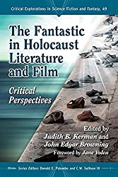 The Fantastic in Holocaust Literature and Film: Critical Perspectives