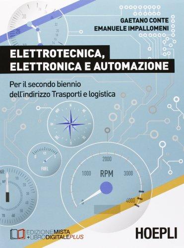 Elettrotecnica, elettronica e automazione. Per il biennio degli Ist.t ecnici