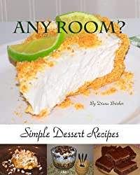 Any Room? Simple Dessert Recipes (English Edition)