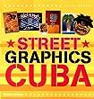 Street Graphics Cuba (Street Graphics / Street Art)