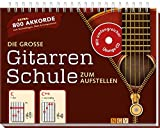 Die große Gitarrenschule mit CD: 800 Akkorde zum Nachschlagen, Üben & Komponieren
